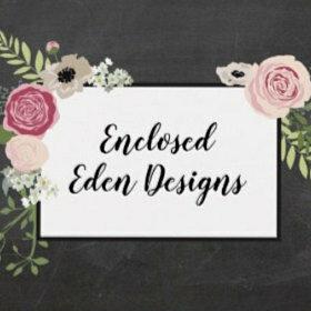Enclosed Eden Designs